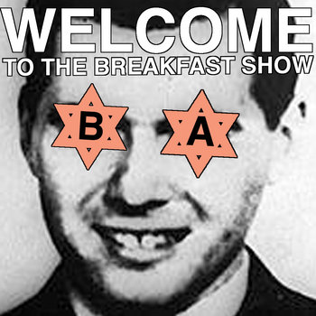 WELCOME TO THE BREAKFAST SHOW cover art
