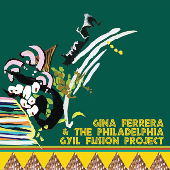 Gina Ferrera and The Philadelphia Gyil Fusion Project cover art