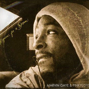 "Ill Poetic Presents Marvin Gaye & Pink Floyd ""Requiem For A Dream"" cover art"