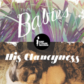 "The Babies / His Clancyness [Split 7""] (sold out) cover art"