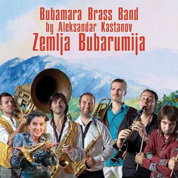 Bubamara Brass Band - Zemlja Bubarumija (SKMR-092) cover art