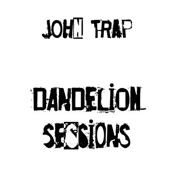 John Trap - Dandelion Sessions cover art