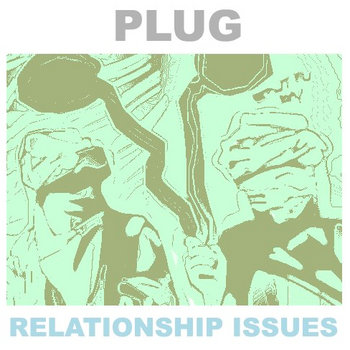Plug / Relationship Issues cover art