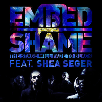 EMBED 'Shame (The Stage will Fade to Black)' Video mix  ft Shea Seger cover art