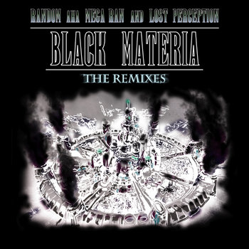 Black Materia: The Remixes cover art