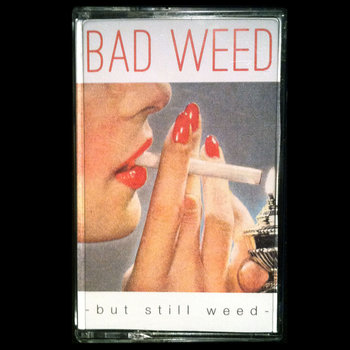Bad Weed / But Still Weed cover art