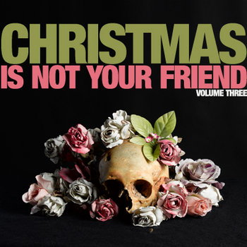 Christmas Is Not Your Friend – Volume Three cover art
