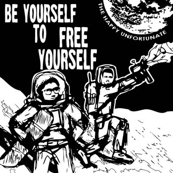 Be Yourself to Free Yourself cover art