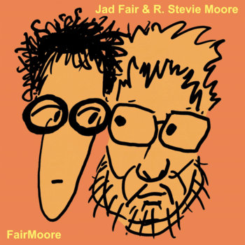 FairMoore by Jad Fair & R. Stevie Moore cover art