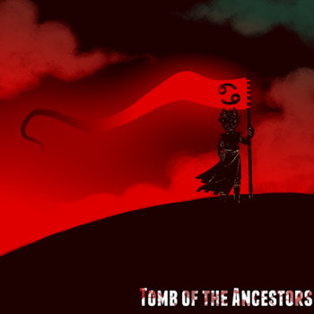 Tomb of the Ancestors [UNOFFICIAL ALBUM] cover art