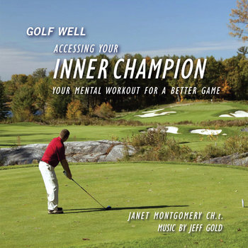 Golf Well - Access Your Inner Champion cover art