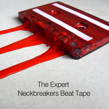 The Expert - Neckbreakers beat tape cover art