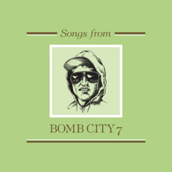 Songs from Bomb City 7 cover art