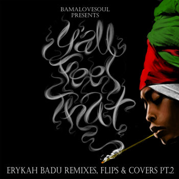 BamaLoveSoul Presents Yall Feel That?: Erykah Badu Remixes, Flips &amp; Covers Pt2 cover art