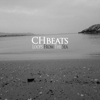 CH Beats - Loops From The Sea (2011) cover art