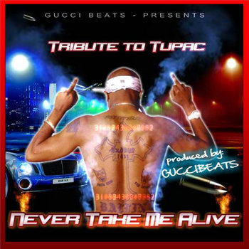 Tupac - Never Take Me Alive cover art