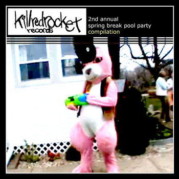 Killredrocketrecords Spring Break Pool Party Compilation 2010 cover art