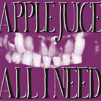 Apple Juice / All I Need Split cover art