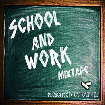 School and Work Mixtape cover art