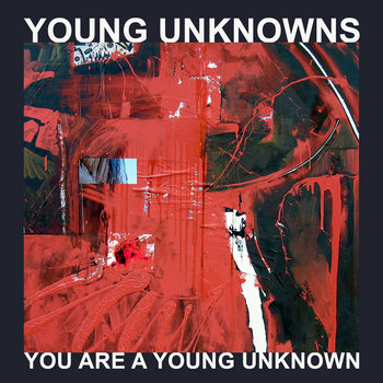 You Are A Young Unknown cover art