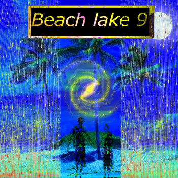 Beach Lake 9 (feat. blake) [Prod. JTrux & blake] cover art