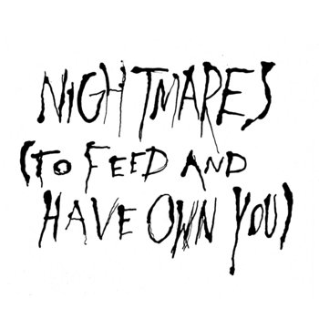 NIGHTMARES (to feed and have own you) cover art