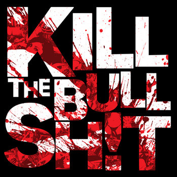 KiLL the BuLLSH!T cover art