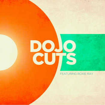Dojo Cuts feat. Roxie Ray cover art