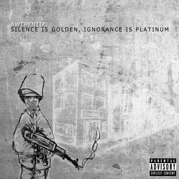 SILENCE IS GOLDEN,IGNORANCE IS PLATINUM cover art