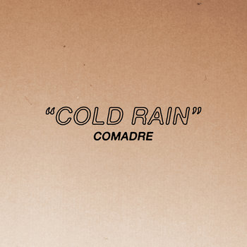 "Comadre - Cold Rain 7"" cover art"