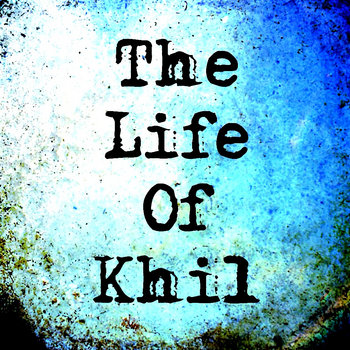 The Life Of Khil cover art