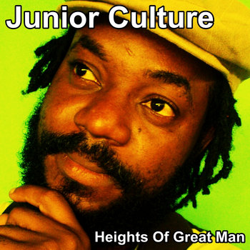 Junior Culture - Heights Of Great Man cover art