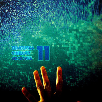 Tunguska Chillout Grooves vol.11 cover art
