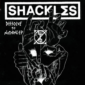 Shackl∑s- Dissolve to Nothing cover art