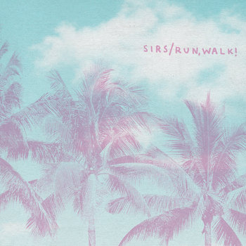 Sirs/Run,Walk! cover art