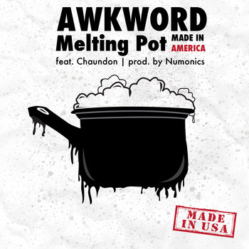 Melting Pot (Made In America) feat. Chaundon [prod. by Numonics] cover art