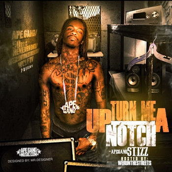 Turn Me Up A Notch (Hosted By WeRunTheStreets) cover art