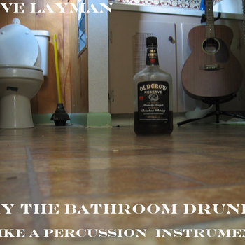 Play The Bathroom Drunk (Like A Percussion Instrument) cover art