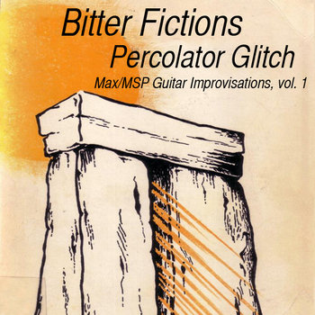 Percolator Glitch: Max/MSP Guitar Improvisations, vol. 1 cover art
