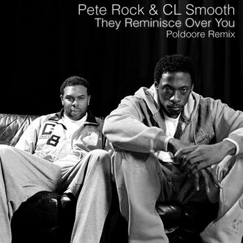 Pete Rock & C.L. Smooth - They Reminisce Over You (Poldoore Remix + Instrumental) cover art