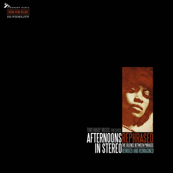 Afternoons in Stereo - Rephrased The Silence Between Phrases Remixed & Reimagined cover art