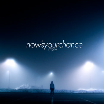 Now&#39;s Your Chance (Re-Release) cover art