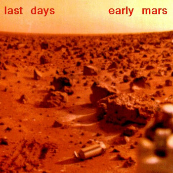 "FREE DOWNLOAD!! ""LAST DAYS/EARLY MARS"" cover art"