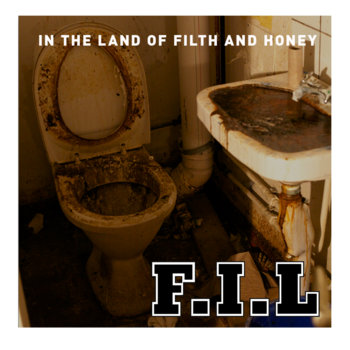 In the Land of Filth And Honey cover art