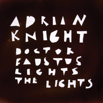 Doctor Faustus Lights The Lights cover art