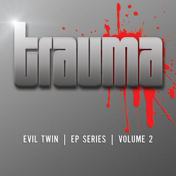 Evil Twin EP Series - Vol 2 - Trauma cover art