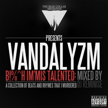 Vandalyzm- B!%^h Im'Mis Talented (Mixed by DJ Reminise) cover art