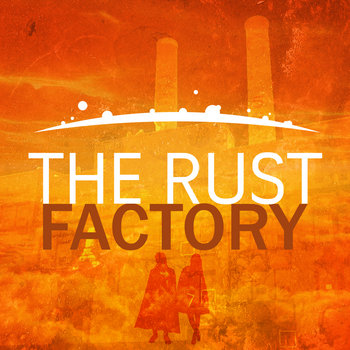 The Rust Factory - Acte I, la Quête cover art