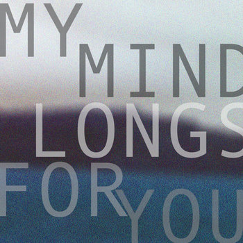 My Mind Longs For You cover art