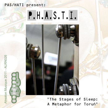 PAS &amp; HATI present: P.H.A.S.T.I. The Stages of Sleep - a Metaphor for Torun&#39; (ALRN026) cover art